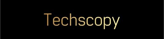 Techscopy